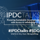 UNESCO's IPDCtalks: Powering Sustainable Development With Access To Information